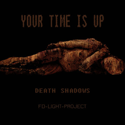 Your Time Is Up - Death Shadows by FD-Light-Project