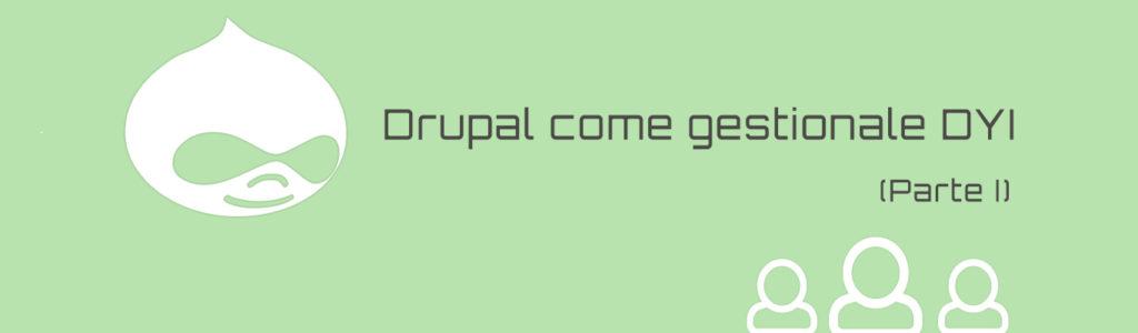 drupal come gestionale dyi