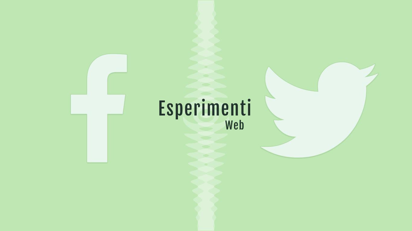 FB o Twitter : esperimenti e decisioni esperimenti web
